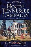 Hood's Tennessee Campaign: Desperate Venture of a Desperate Man (Civil War Series)