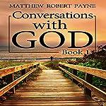 Conversations with God, Book 1 | Matthew Robert Payne