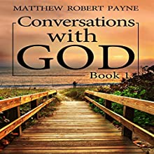 Conversations with God, Book 1 Audiobook by Matthew Robert Payne Narrated by Dave Wright