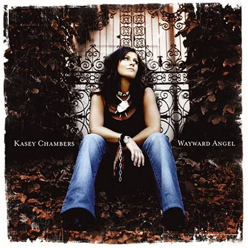 Kasey Chambers - Wayward Angel - Lyrics2You