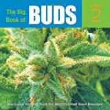 The Big Book of Buds, Vol. 2: More Marijuana Varieties from the Worlds Great Seed Breeders