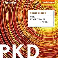 The Penultimate Truth Hörbuch von Philip K. Dick Gesprochen von: Nick Podehl