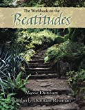 The Workbook on the Beatitudes (0835898083) by Maxie Dunnam