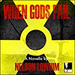 When Gods Fail: Volume 1 | Nelson Lowhim