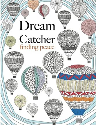 Dream Catcher: finding peace: Anti-stress Art therapy Adult colouring for busy people