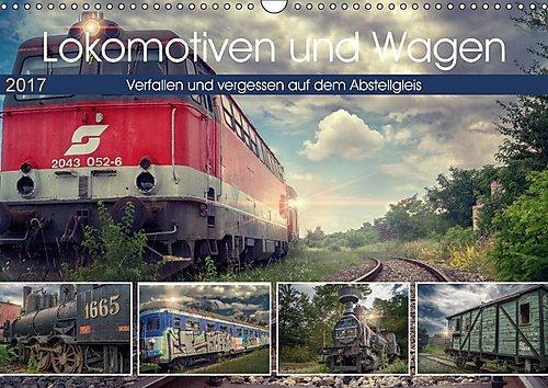 lokomotiven-und-wagen-verfallen-und-vergessen-auf-dem-abstellgleis-wandkalender-2017-din-a3-quer-kle