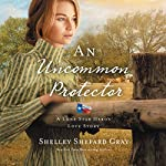 Uncommon Protector: Living an Extraordinary Life One Day at a Time | Shelley Shepard Gray