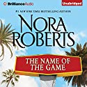 The Name of the Game: A Selection from California Dreams (       UNABRIDGED) by Nora Roberts Narrated by Kate Rudd