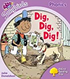 Oxford Reading Tree: Stage 1+: Songbirds: Dig, Dig, Dig!