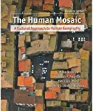 img - for The Human Mosaic - A Cultural Approach to Human Geography (11th, Eleventh Edition) - By Domosh, Neumann, Price, & Jordan-Bychkov book / textbook / text book
