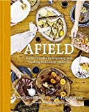 9781599621142: Afield: A Chef's Guide to Preparing and Cooking Wild Game and Fish