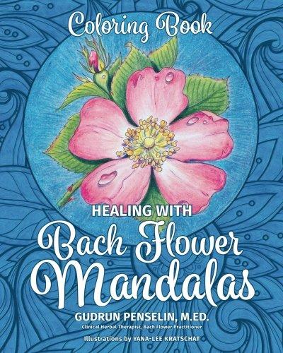 Healing with Bach Flower Mandalas Coloring Book [Penselin, Gudrun] (Tapa Blanda)