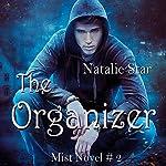 The Organizer: Mist, Book 2   Natalie Star