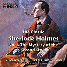 The Second Stain  by Sir Arthur Conan Doyle Narrated by Sir John Gielgud, Sir Ralph Richardson