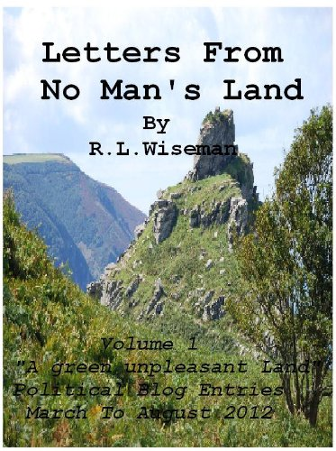 Letter's From No Man's Land Volume 1 'Green Unpleasant Land' (Letters From No Man's Land)