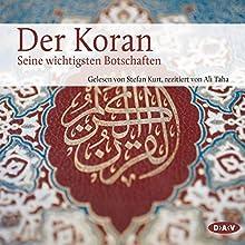 Der Koran: Die wichtigsten Botschaften Hörbuch von Angelika Neuwirth Gesprochen von: Stefan Kurt, Taha Ali