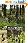 Waldgr�ser: Der Bestimmungsf�hrer