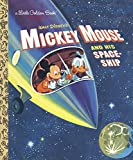 img - for Mickey Mouse and His Spaceship (Disney: Mickey Mouse) (Little Golden Book) book / textbook / text book