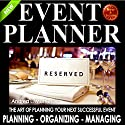 Event Planner: The Art of Planning Your Next Successful Event: Event Planner and Organizer - How to Guide Books, Book 1 Audiobook by Andrea L. Mortenson Narrated by Angel Clark