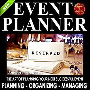 Event Planner: The Art of Planning Your Next Successful Event Audiobook