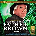 The Innocence of Father Brown, Vol. 2 (       UNABRIDGED) by M. J. Elliott, G. K. Chesterton Narrated by  The Colonial Radio Players, J. T. Turner