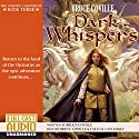 Dark Whispers: Unicorn Chronicles, Book 3 Audiobook by Bruce Coville Narrated by Bruce Coville