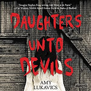 Daughters unto Devils - Amy Lukavics