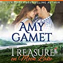 Treasure on Moon Lake: Love on the Lake Volume 1 (       UNABRIDGED) by Amy Gamet Narrated by Eva Kaminsky