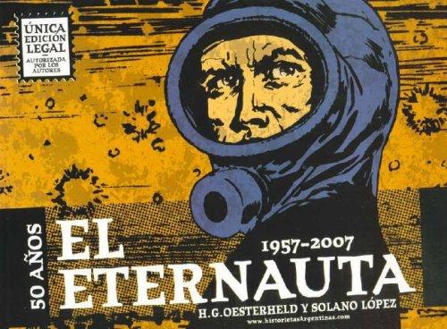 El Eternauta, 1957-2007, 50 Años