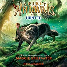Spirit Animals: Hunted, Book 2 (       UNABRIDGED) by Maggie Stiefvater Narrated by Nicola Barber