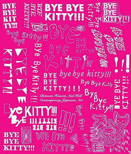 Bye Bye Kitty!!!: Between Heaven and Hell in Contemporary Japanese Art (Japan Society Series) by David Elliott (1-Mar-2011) Paperback