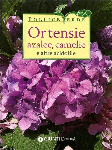 Ortensie, azalee, camelie e altre acidofile (Pollice verde)
