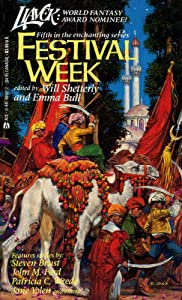 Festival Week (Liavek Book 5) by Will Shetterly, Emma Bull and Darrell K. Sweet