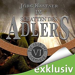 Im Schatten des Adlers (Die Saga der Germanen 6) Hörbuch