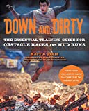 Down and Dirty: The Essential Training Guide for Obstacle Races and Mud Runs
