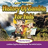 History Of Zambia For Kids: A History Series - Childre...