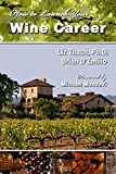img - for How to Launch Your Wine Career by Thach PhD, Liz, D'Emilio, Brian (2009) Paperback book / textbook / text book