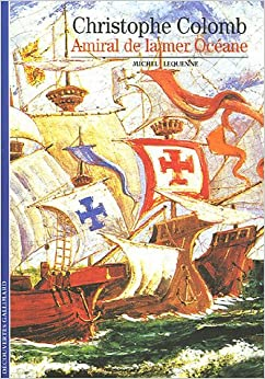 Gallimard: Christophe Colomb Amiral De La Mer Oceane (French Edition