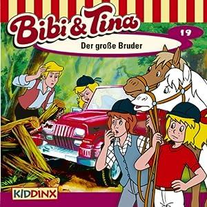 Der große Bruder (Bibi und Tina 19) Hörspiel