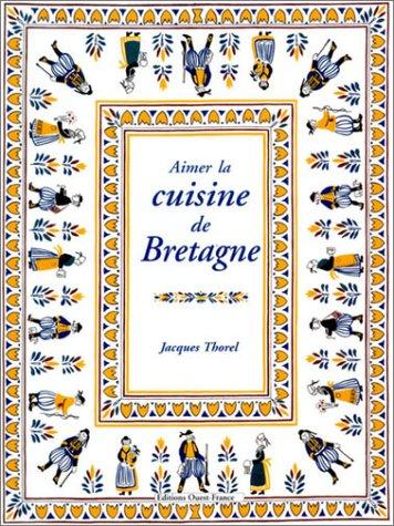 Aimer la cuisine de Bretagne