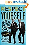 Respect Yourself: Stax Records and th...