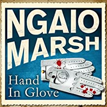 Hand in Glove (       UNABRIDGED) by Ngaio Marsh Narrated by Jeremy Sinden