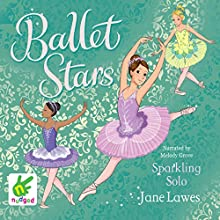 Sparkling Solo: Ballet Stars, Book 3 Audiobook by Jane Lawes Narrated by Melody Grove