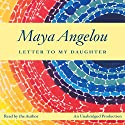 Letter to My Daughter Audiobook by Maya Angelou Narrated by Maya Angelou