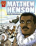 img - for Matthew Henson: Arctic Adventurer (Graphic Biographies) book / textbook / text book