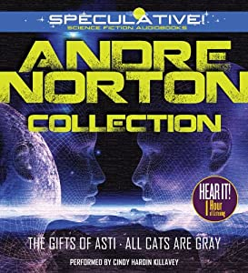 Andre Norton Collection: The Gifts of Asti, All Cats Are Gray by