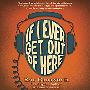 If I Ever Get Out of Here Audiobook