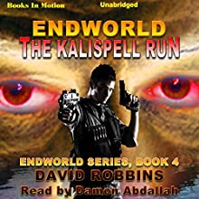 Endworld: The Kalispell Run: Endworld Series, Book 4 (       UNABRIDGED) by David L. Robbins Narrated by Damon Abdallah