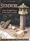Outdoor Stonework: 16 Easy-to-Build Projects For Your Yard and Garden - 1580173330
