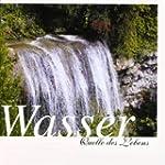 Wasser - Quelle des Lebens: Begleiten...
